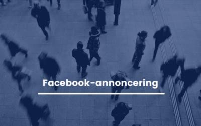 Facebook-annoncering: Nå effektivt ud til din målgruppe