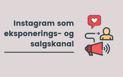 Lær at anvende Instagram som eksponerings-og salgskanal