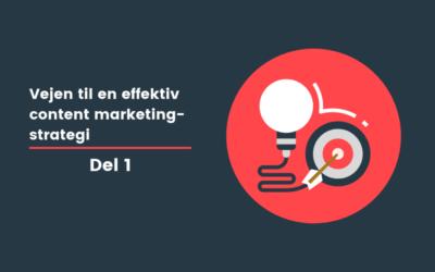 Kom godt i gang med din strategi for content marketing