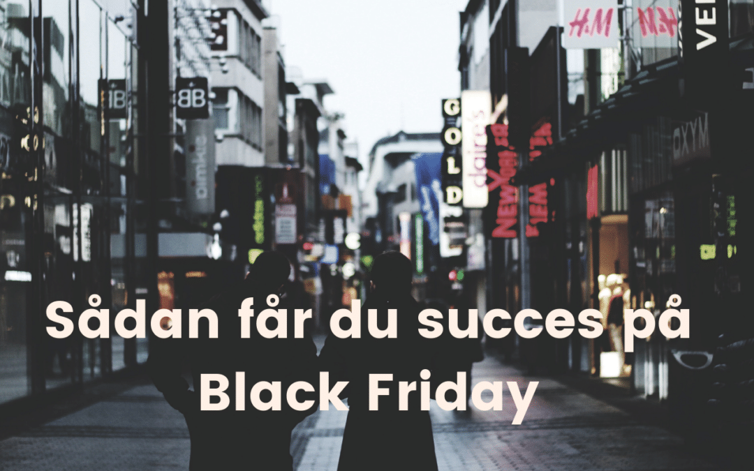Succes på Black Friday