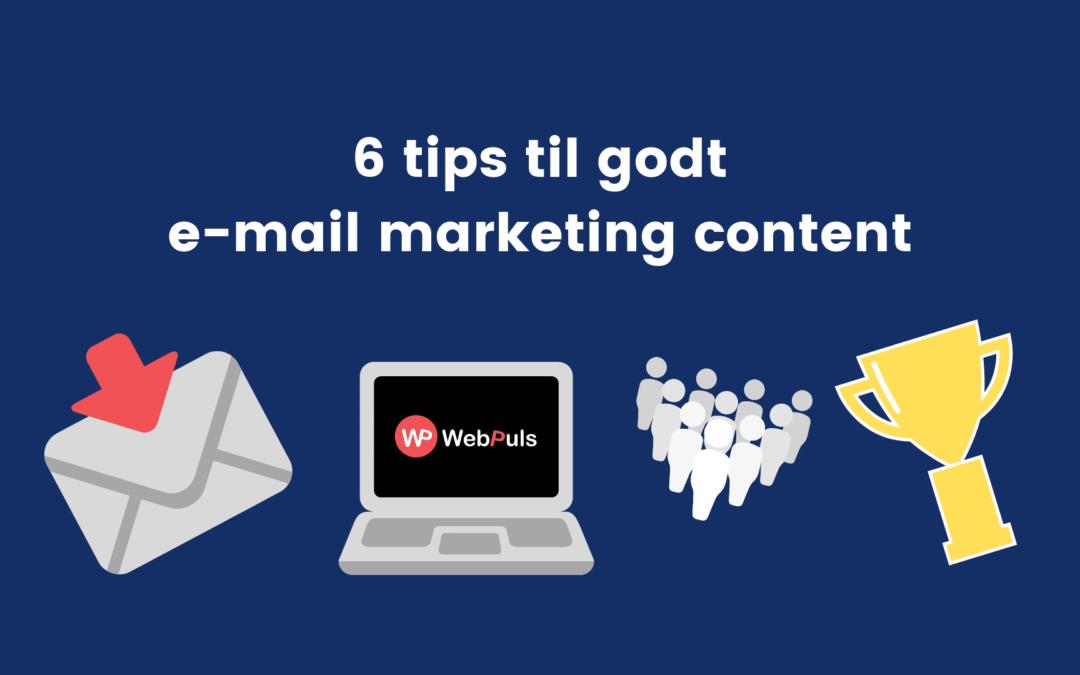 Email marketing | 6 tips til godt email marketing content