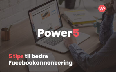 Automatiseret Facebook annoncering   5 tips   Power 5