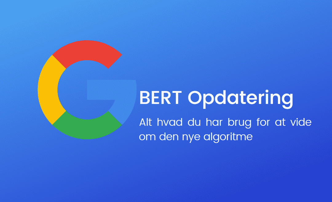 Alt hvad du skal vide om BERT algoritmen i Googles søgninger