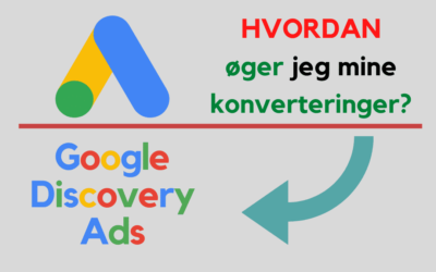 Google (Discovery) Ads – Den nyeste annoncetype   2020