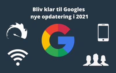 Google opdatering   Hvordan bliver jeg nr. 1 på Google i 2021?
