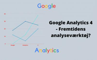 Hvad er Google Analytics 4?   Nyeste analyseværktøj fra Google