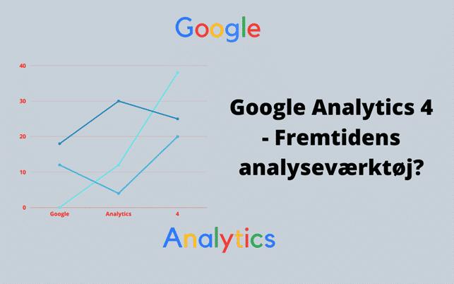 Hvad er Google Analytics 4? | Nyeste analyseværktøj fra Google