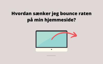 Hvordan sænker jeg bounce raten på min hjemmeside?