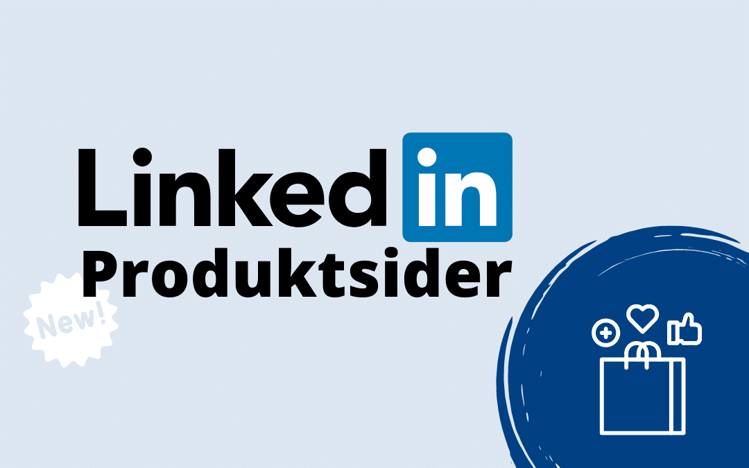 Hvad er LinkedIn Produktsider?