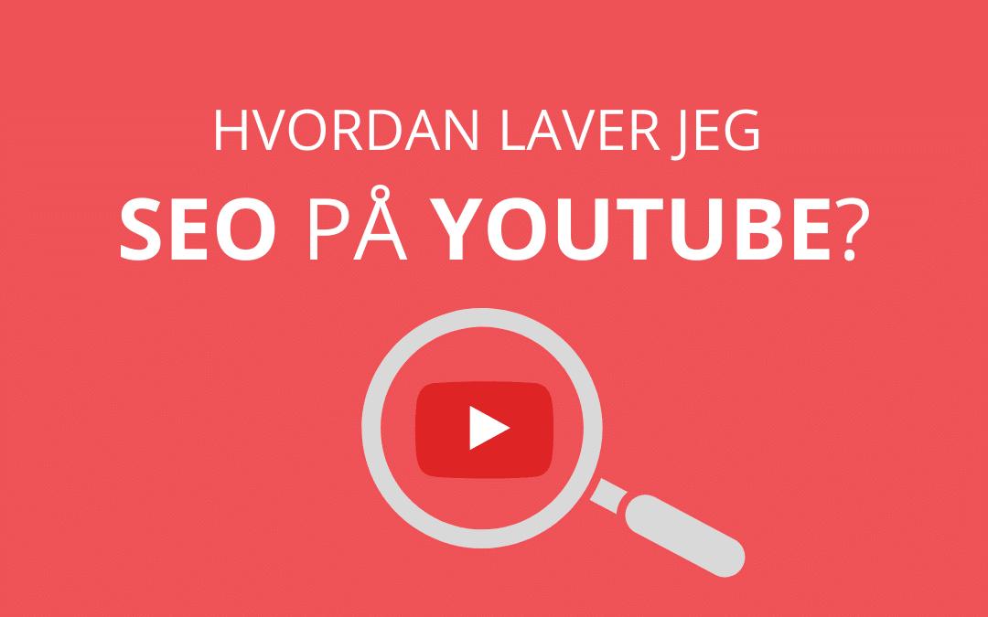Hvordan laver jeg SEO på YouTube?