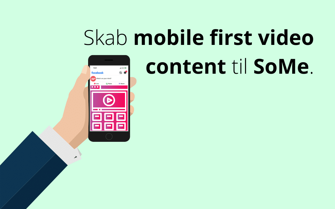 Skab mobile first video content til SoMe